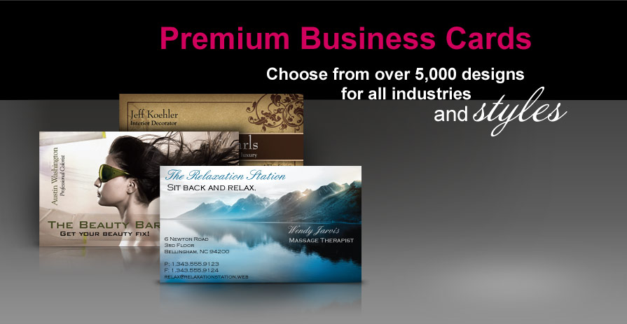 Premium Business Cards - Choose from over 5,000 designs for all industries and styles.